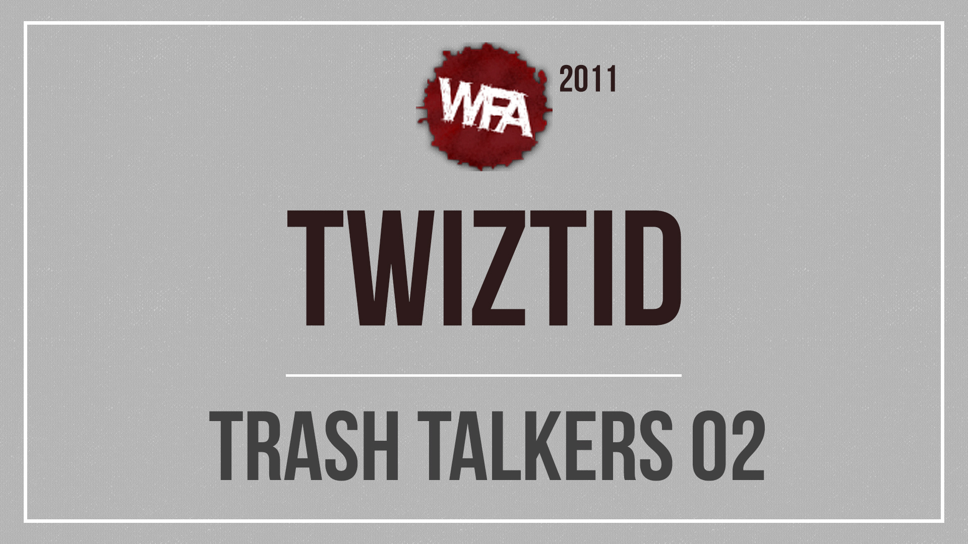 WFA 2011 Trash Talkers 02