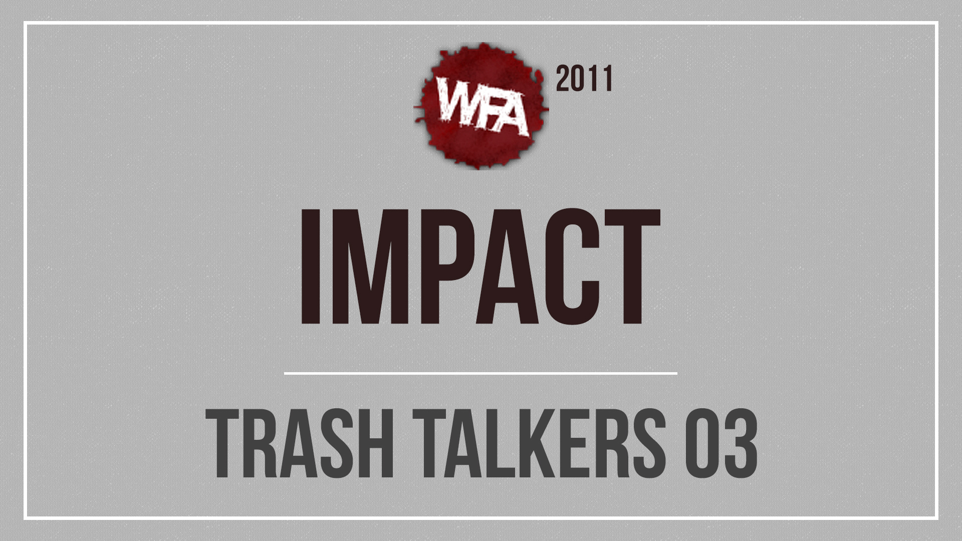 WFA 2011 Trash Talkers 03